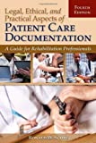 Legal, Ethical, and Practical Aspects of Patient Care Documentation 4th Edition