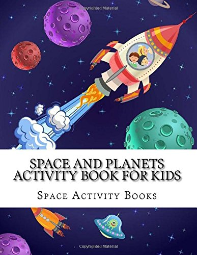 Download Space and Planets Activity Book For Kids: Mazes, Dot to Dots, Coloring, Matching, Crosswords book for Boys, Girls & Kids (Activity Books For Kids Ages 4-8, 6-9 Years) (Volume 3) pdf epub