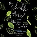 The Chalk Artist: A Novel Audiobook by Allegra Goodman Narrated by Orlagh Cassidy