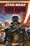 Star Wars - Dark Vador 03 : Terreur dans les Ténèbres