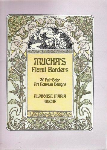 Mucha's Floral Borders: 30 Full Color Art Nouveau Designs - Art Nouveau Decorative Borders