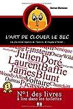 L'Art de Clouer le Bec: Les plus belles réparties de l'histoire, de Diogène à Twitter