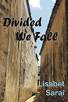 Divided We Fall by [Sarai, Lisabet]