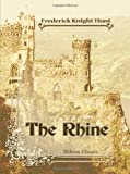 The Rhine : Its Scenery, and Historical and Legendary Associations, Hunt, Frederick Knight, 1421266377