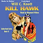 Kill Hawk: Golden Hawk, Book 5 | Will C. Knott