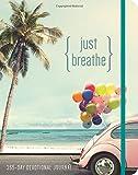 Just Breathe (365 Devotional Journals)