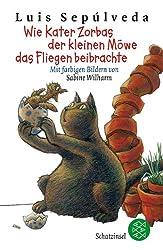 Wie Kater Zorbas der kleinen Möwe das Fliegen beibrachte: Mit farbigen Bildern von Sabine Wilharm