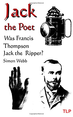 Download Jack the Poet: Was Francis Thompson Jack the Ripper? ebook