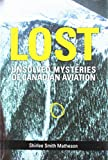 Lost: Unsolved Mysteries of Canadian Aviation 1927823269 Book Cover
