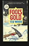 Fool's Gold, Ted Wood, 0373260199