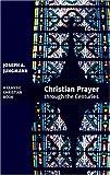 img - for Christian Prayer Through the Centuries book / textbook / text book