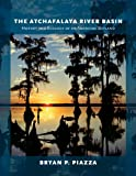 The Atchafalaya River Basin: History and Ecology of an American Wetland