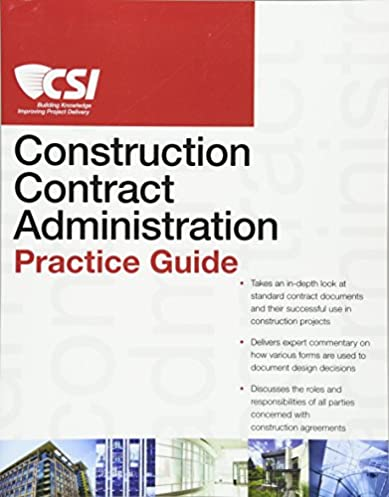 the csi construction contract administration practice guide rh amazon com Construction Administration Manual csi construction contract administration practice guide