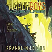 Tunnel of Secrets: Hardy Boys Adventures, Book 10 | Franklin W. Dixon