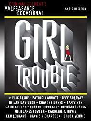 The Malfeasance Occasional: Girl Trouble (a CriminalElement.com original collection)