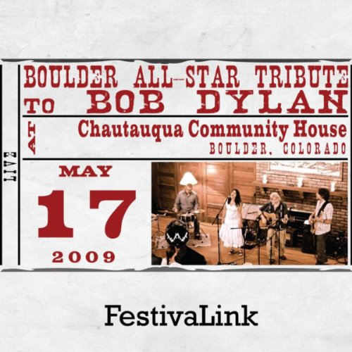 FestivaLink presents Boulder All-Star Tribute to Bob Dylan at Chautauqua Community House, Boulder, CO - Stores Boulder Co