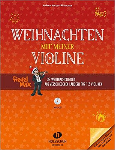 Weihnachten mit meiner Violine: 32 Weihnachtslieder aus verschiedenen Ländern für 1-2 Violinen inkl. CD