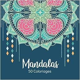 Amazon Mandalas 50 Coloriages 50 Mandalas A Colorier Carnet De Coloriage Apaisant Parfait Anti Stress Cadeau Faire Plaisir Format Ideal Pour Transport Edition Rose Applique
