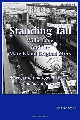 Search : Standing Tall: Willie Long And the Mare Island Original 21ers: A Legacy of Courage, Activism, and Social Justice