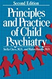 Principles and Practice of Child Psychiatry, Stella Chess and Mahin Hassibi, 1461292662