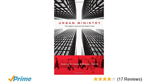 Urban ministry the kingdom the city the people of god harvie m urban ministry the kingdom the city the people of god harvie m conn manuel ortiz 9780830838707 amazon books fandeluxe Gallery