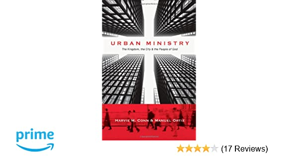 Urban ministry the kingdom the city the people of god harvie m urban ministry the kingdom the city the people of god harvie m conn manuel ortiz 9780830838707 amazon books fandeluxe Image collections