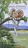 Primates of Colombia, Defler, Thomas Richard, 1881173836