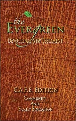 THE EVERGREEN DEVOTIONAL NEW TESTAMENT DNT: C.A.F.E. Edition