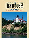 Lighthouses of Wisconsin: A Guidebook and Keepsake (Lighthouse Series)