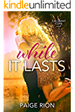 While It Lasts (the Callaway Cove Series Book 2)