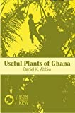 The Useful Plants of Ghana, Daniel Abbiw, 1853390437