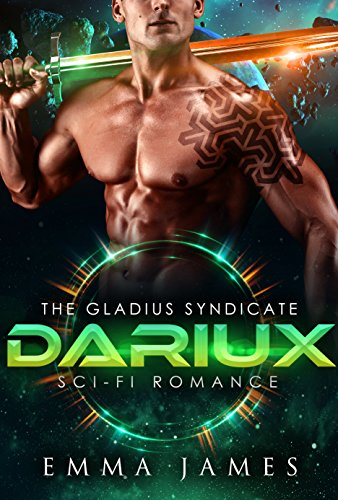Dariux: Sci-Fi Romance (The Gladius Syndicate Book 1)