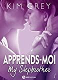 apprends moi 1 my stepbrother french edition