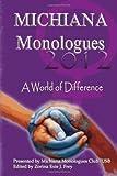 Michiana Monologues 2012, Zorina Exie J. Frey, 1469910667