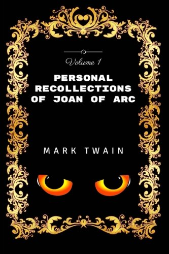 Download Personal Recollections of Joan Of Arc - Volume 1: Premium Edition - Illustrated pdf