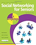 Social Networking for Seniors in Easy Steps, Anne Sparrowhawk, 1840784105
