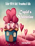 img - for Color With Me! Grandma & Me: Cupid's Valentine Coloring Book book / textbook / text book