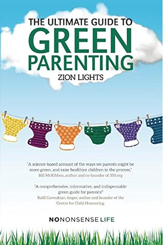 The Ultimate Guide to Green Parenting (Nonnonsense Life)