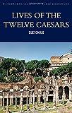 Lives of the Twelve Caesars (Classics of World Literature)