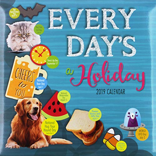 Everyday's a Holiday 2019 Calendar -