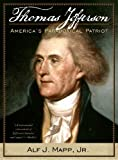 Thomas Jefferson: America's Paradoxical Patriot