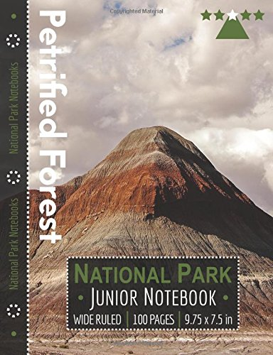 Petrified Forest National Park Junior Notebook: Wide Ruled Adventure Notebook for Kids and Junior Rangers