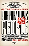 Corporations Are Not People, Jeffrey D. Clements, 1609941055