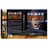 On the Trail of the Nephilim, Volume 1 (On the Trail of the Nephilim, Giant Skeletons & Ancient Megalithic Structures)