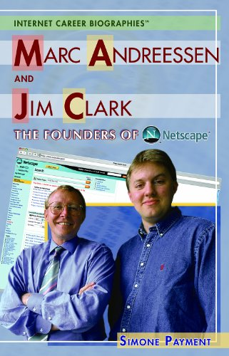 marc-andreessen-and-jim-clark-the-founders-of-netscape-internet-career-biographies-hardcover