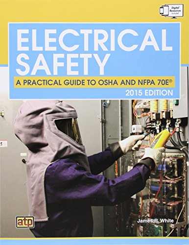 Electrical Safety: A Practical Guide to OSHA and NFPA 70E