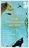 Vom Verstummen der Welt: Wie uns der Verlust der Artenvielfalt kulturell verarmen lässt (German Edition)