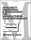 Availability Engineering and Management for Manufacturing Plant Performance 9780133241129