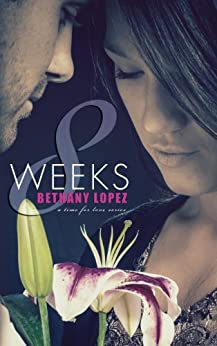 8 Weeks (Time for Love Book 1) by [Lopez, Bethany]