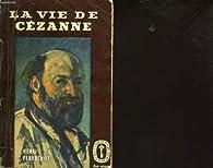 La vie de Cézanne par Henri Perruchot